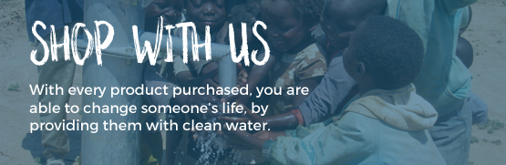Every Product Provides Clean Water For Someone Without